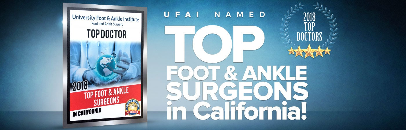 UFAI Named Best Foot and Ankle Surgeons in California